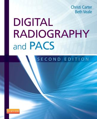 Digital Radiography and Pacs By Carter, Christi/ Veale, Beth
